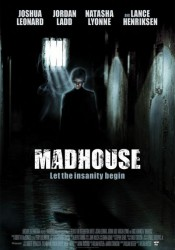 ДОМ СТРАХА (MADHOUSE) 2004